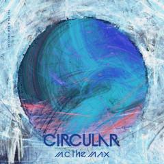 Circular - MC the Max
