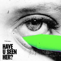 Have U Seen Her? - Alma