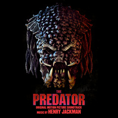 The Predator (Original Motion Picture Soundtrack) - Henry Jackman