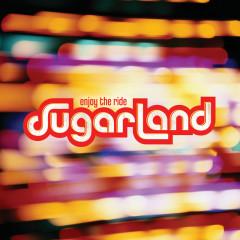 Enjoy The Ride - Sugarland