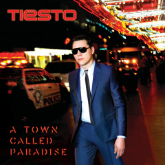 A Town Called Paradise (Deluxe) - Tiësto