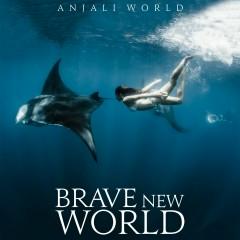 Brave New World - Anjali World