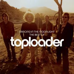 Dancing In The Moonlight: The Best Of Toploader