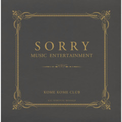 SORRY MUSIC ENTERTAINMENT - Kome Kome Club