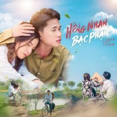 Hồng Nhan Bạc Phận (Single) - Jack, Liam