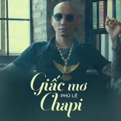 Giấc Mơ Chapi (Single) - Phú Lê