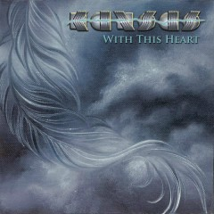 With This Heart - Kansas