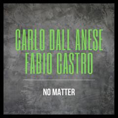 No Matter - Carlo Dall Anese, Fabio Castro