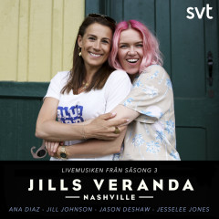 Jills Veranda (Livemusiken från Säsong 3) - Ana Diaz, Jill Johnson, Jason DeShaw, JesseLee Jones