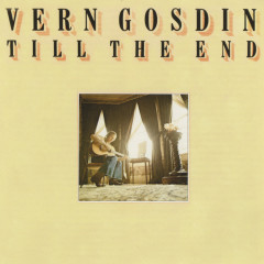 Till The End - Vern Gosdin