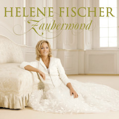 Zaubermond (Incl. Bonus Track) - Helene Fischer