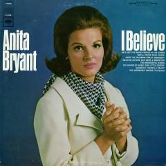 I Believe - Anita Bryant