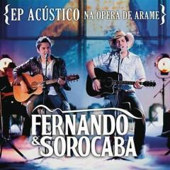 Acústico na Ópera de Arame - Fernando & Sorocaba