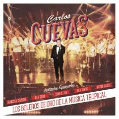 Los Boleros de Oro de la Música Tropical - Carlos Cuevas