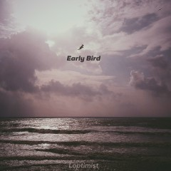 Early Bird - Loptimist