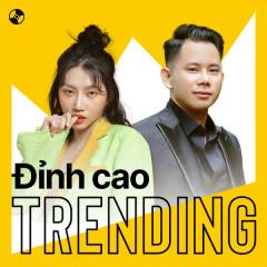 Đỉnh Cao Trending - Lê Bảo Bình, Orange, Hương Ly, Dương Hoàng Yến