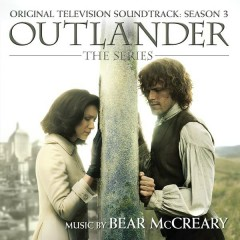 Outlander: Season 3 (Original Television Soundtrack) - Bear McCreary