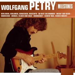 Milestones - Wolfgang Petry