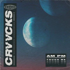 AM PM (Touch Me) - Crvvcks