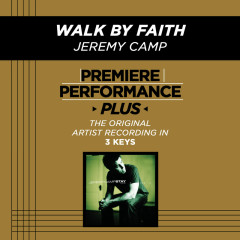 Premiere Performance Plus: Walk By Faith - Jeremy Camp