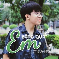 Em Băng Qua (Single) - Lập Nguyên