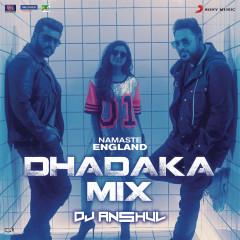 Namaste England Dhadaka Mix (Remix by DJ Anshul (From