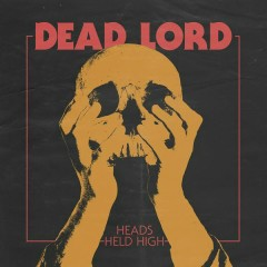 Heads Held High - Dead Lord