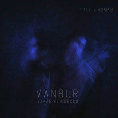 Fall (Mogwai Rework) - Vanbur, Mogwai, Katie Gately
