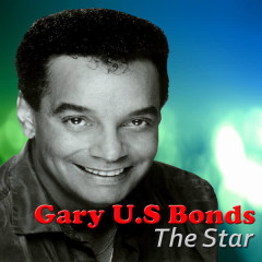 The Star - Gary U.S. Bonds