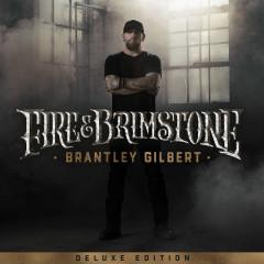 Fire & Brimstone (Deluxe Edition) - Brantley Gilbert