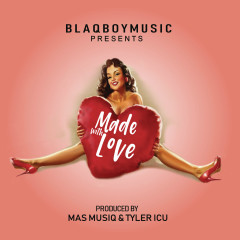 Blaqboy Music Presents Made With Love - Various Artists