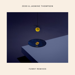 Funny (Remixes) - Zedd, Jasmine Thompson