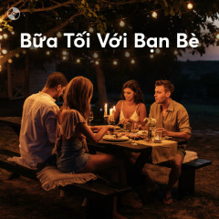 Bữa Tối Với Bạn Bè