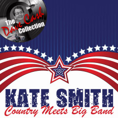 Country Meets Big Band - [The Dave Cash Collection] - Kate Smith