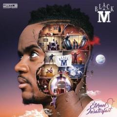 Éternel insatisfait - Black M