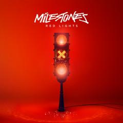 Red Lights - Milestones