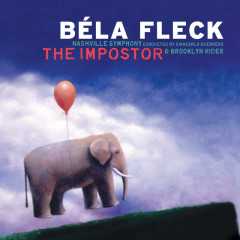 The Impostor - Béla Fleck, Nashville Symphony, Giancarlo Guerrero, Brooklyn Rider