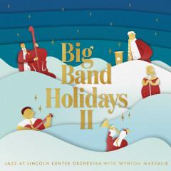 Big Band Holidays II - Jazz At Lincoln Center Orchestra, Wynton Marsalis