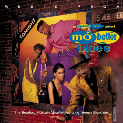 MUSIC FROM MO' BETTER BLUES - Branford Marsalis Quartet, Terence Blanchard