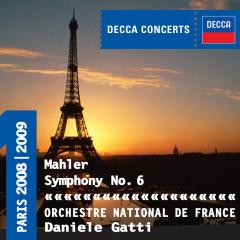 Mahler: Symphony No.6 - Orchestre National de France, Daniele Gatti
