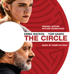 The Circle (Original Motion Picture Soundtrack) - Danny Elfman