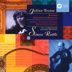 Rodrigo: Concierto de Aranjuez - Takemitsu: To the Edge of Dream - Arnold: Guitar Concerto - Julian Bream, Sir Simon Rattle