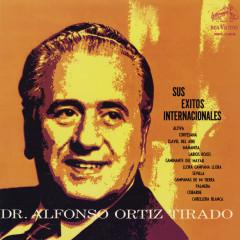 Sus Éxitos Internacionales - Dr. Alfonso Ortíz Tirado