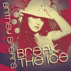 Break The Ice: Dance Remixes - Britney Spears