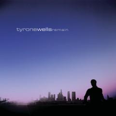 Remain - Tyrone Wells