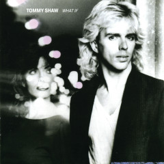 What If - Tommy Shaw