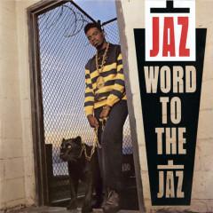 Word To The Jaz - The Jaz