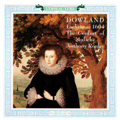 Dowland: Lachrimae - The Consort Of Musicke, Anthony Rooley
