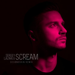 Scream (Sec0ndSkin Remix) - Sergey Lazarev