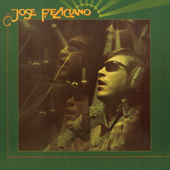 And The Feeling's Good - José Feliciano
